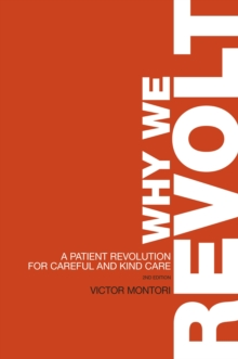 Image for Why We Revolt : A Patient Revolution for Careful and Kind Care