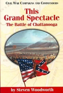 Image for This Grand Spectacle : The Battle of Chattanooga