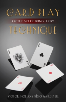 Image for Card play technique, or, The art of being lucky