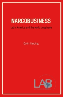 Image for Narcobusiness : Latin America and The World Drug Trade