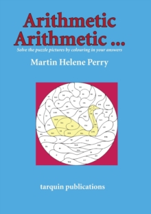 Image for Arithmetic Arithmetic...Solve the Puzzle Pictures by Colouring in Your Answers