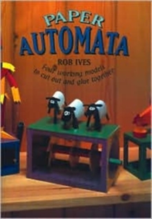 Image for Paper Automata : Four Working Models to Cut Out and Glue Together