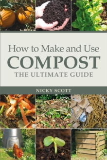 Image for How to make and use compost  : the ultimate guide
