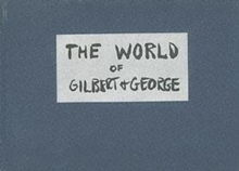 World of Gilbert & George