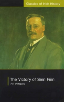 Image for The victory of Sinn Fâein  : how it won it and how it used it