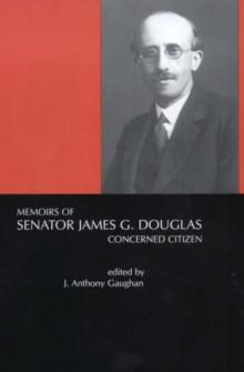 Image for Memoirs of Senator James G. Douglas (1887-1954)  : concerned citizen