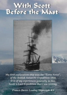 """Image for With Scott before the Mast : These are the Journals of Francis Davies Leading Shipwright RN when on board Captain Scott's """"Terra Nova"""""""