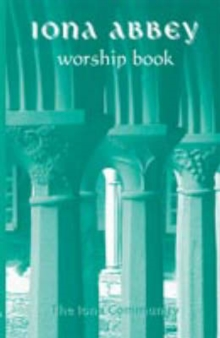 Image for The Iona Abbey Worship Book : Liturgies and Worship Material Used in the Iona Abbey