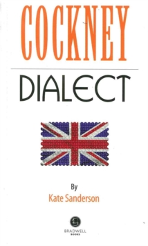 Image for Cockney dialect  : a selection of Cockney words and anecdotes