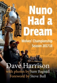 Image for Nuno had a dream  : Wolves' Championship season 2017-18