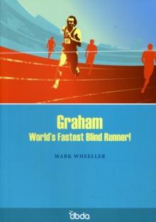 Image for Graham : World's Fastest Blind Runner!