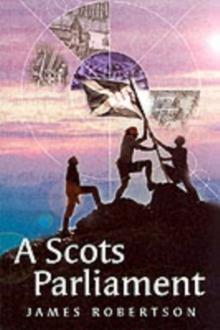 A Scots parliament - Robertson, James