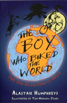 Image for The Boy Who Biked the World : Part One: On the Road to Africa