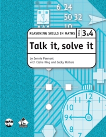 Image for Talk it, solve it - Reasoning Skills in Maths Yrs 3 & 4 : Reasoning skills in maths