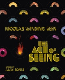 Image for The act of seeing  : vintage American movie posters through the eyes of a fearless dreamer