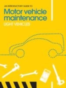 Image for The introductory guide to motor vehicle maintenance: Light vehicles