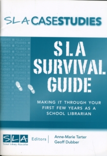 Image for SLA Survival Guide : Making it Through Your First Few Years as a School Librarian