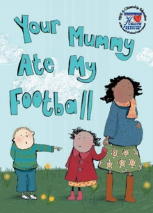 Image for Your Mummy Ate My Football