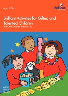 Image for Brilliant Activities for Gifted and Talented Children : That Other Children Will Love Too