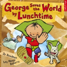 George saves the world by lunchtime - Readman, Jo
