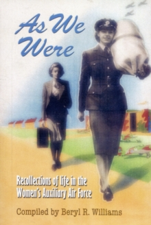 Image for As We Were : The Lives and Loves of Those Who Served in the Women's Auxilliary Air Force