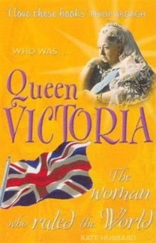 Image for Who was Queen Victoria?  : the woman who ruled the world
