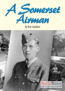 Image for A Somerset Airman : The Story of an RAF Armourer, 1939-1946