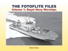 Image for The Fotoflite Files : Volume 1: Royal Navy Warships