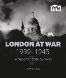 Image for London at war, 1939-1945  : a nation's capital survives
