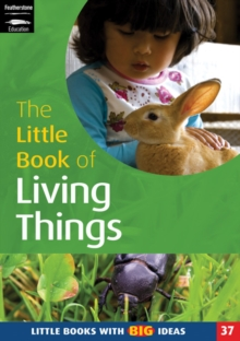 Image for The little book of living things  : life processes and living things in the foundation stage