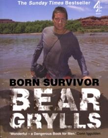 Image for Born survivor  : survival techniques from the most dangerous places on Earth