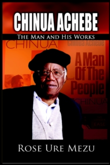 Image for Chinua Achebe : The Man and His Works