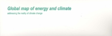 Image for Global Map of Energy and Climate : Addressing the Reality of Climate Change