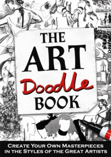 Image for The Art Doodle Book : Create Your Own Masterpieces in the Style of the Great Artists
