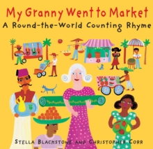 Image for My granny went to market  : a round-the-world counting rhyme