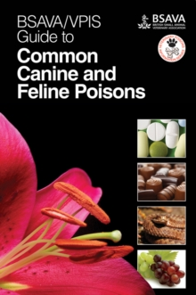 Image for BSAVA / VPIS Guide to Common Canine and Feline Poisons