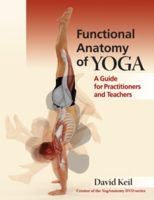 Image for Functional anatomy of yoga  : a guide for practitioners and teachers