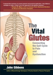Image for The Vital Glutes : Connecting the Gait Cycle to Pain and Dysfunction