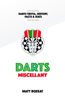 Image for Darts Miscellany : History, Trivia, Facts & Stats from the World of Darts