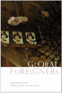Image for Global foreigners  : an anthology of new plays