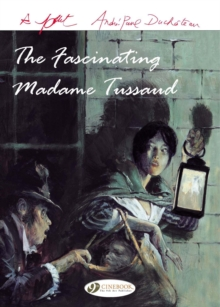 Image for The fascinating Madame Tussaud