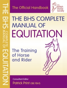 Image for The BHS complete manual of equitation  : the training of horse and rider