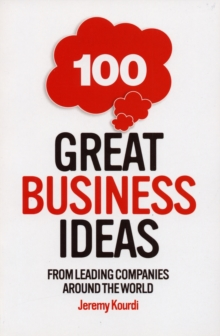 Image for 100 great business ideas  : from leading companies around the world