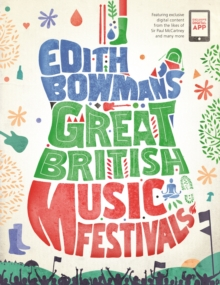 Image for Edith Bowman's Great British music festivals