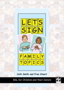 Image for Let's Sign Family Topics : BSL for Children and Their Carers