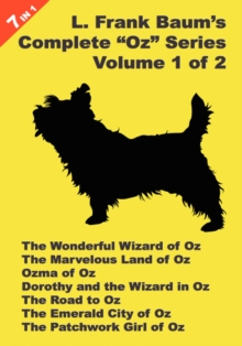 "Image for 7 Books in 1 : L. Frank Baum's Original ""Oz"" Series, Volume 1 of 2. The Wonderful Wizard of Oz, The Marvelous Land of Oz, Ozma of Oz, Dorothy and the Wizard in Oz, The Road to Oz, The Emerald City of"