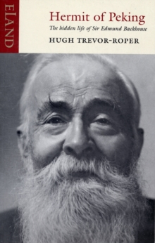 Image for Hermit of Peking  : the hidden life of Sir Edmund Backhouse