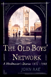 Image for The old boys' network  : a headmaster's diaries, 1972-1988 [i.e. 1986]