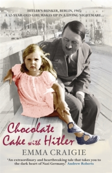 Chocolate cake with Hitler - Craigie, Emma