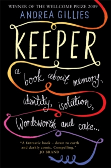 Image for Keeper  : a book about memory, identity, isolation, Wordsworth and cake--